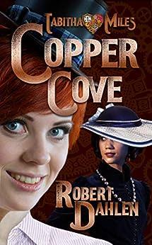 Copper Cove: Tabitha Miles 1 by [Robert Dahlen]