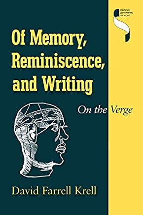 Of Memory, Reminiscence, and Writing: On the Verge by David Farrell Krell (September 22,1990)
