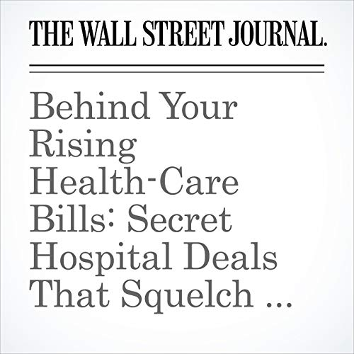 Behind Your Rising Health-Care Bills: Secret Hospital Deals That Squelch Competition copertina