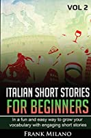 Learn Italian for Beginners: Learn Italian in a Fun and Easy way and grow your vocabulary with engaging short stories