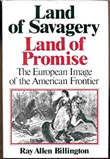 Land of Savagery, Land of Promise: The European Image of the American Frontier in the Nineteenth Century