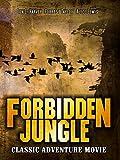 Forbidden Jungle: Classic Adventure Movie