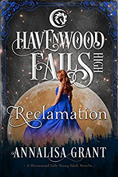 Reclamation (Havenwood Falls High Book 10) by [AnnaLisa Grant, Havenwood Falls Collective, Kristie Cook, Liz Ferry]