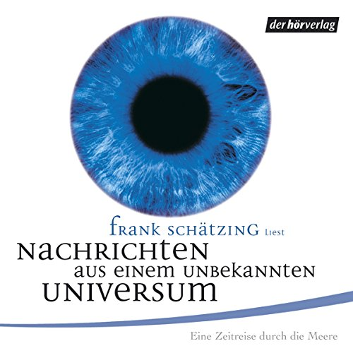Nachrichten aus einem unbekannten Universum                   By:                                                                                                                                 Frank Schätzing                               Narrated by:                                                                                                                                 Frank Schätzing,                                                                                        Sabina Valkieser,                                                                                        Simone Standl                      Length: 2 hrs and 15 mins     Not rated yet     Overall 0.0