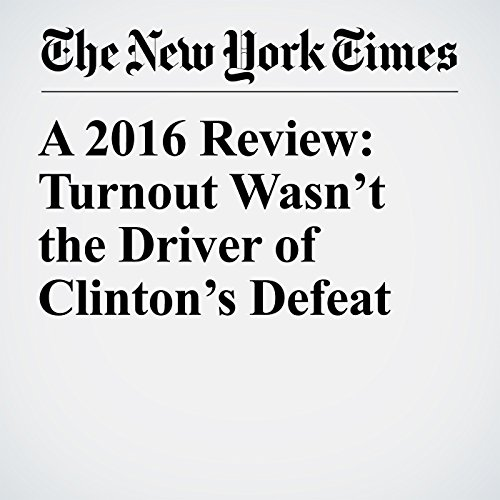 A 2016 Review: Turnout Wasn't the Driver of Clinton's Defeat copertina