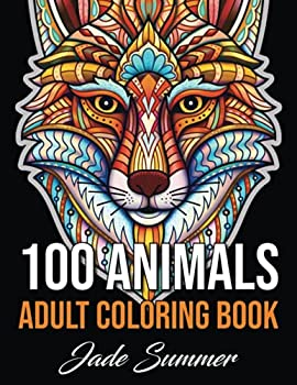 100 Animals  An Adult Coloring Book with Lions Elephants Owls Horses Dogs Cats and Many More!  Animals with Patterns Coloring Books