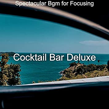 Spectacular Bgm for Focusing