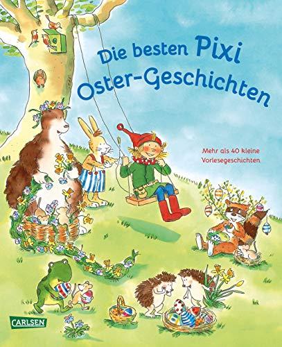 Die besten Pixi Oster-Geschichten: Mehr als 40 kleine Vorlesegeschichten