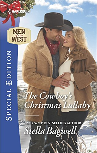 The Cowboy's Christmas Lullaby (Men of the West) (Stella Bagwell Men Of The West Series)