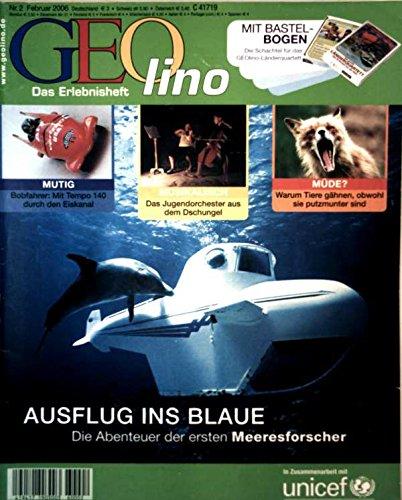 Geolino, das Erlebnisheft Nr. 2, Februar 2006 - Ausflug ins Blaue: die Abenteuer der ersten Meeresforscher, Bobfahrer: mit Tempo 140 durch den Eiskanal, warum Tiere gähnen obwohl sie putzmunter sind