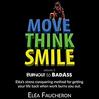 Couverture de Move Think Smile Volume 1: Burnout to Badass
