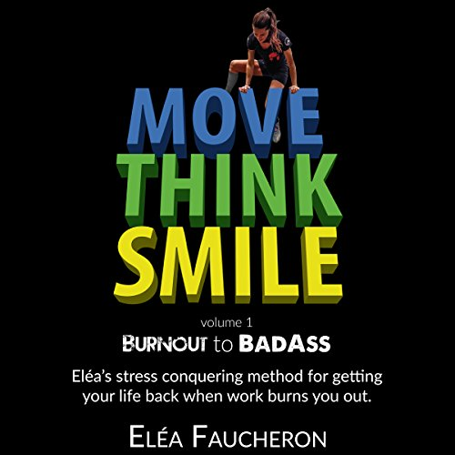 Move Think Smile Volume 1: Burnout to Badass cover art