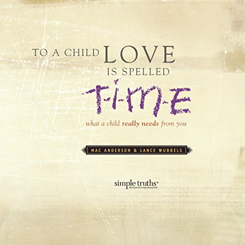 To a Child, Love Is Spelled T-I-M-E audiobook cover art