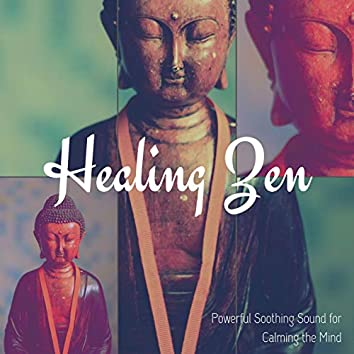 Healing Zen: Powerful Soothing Sound for Calming the Mind