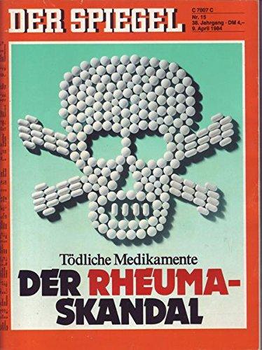 Der Spiegel Nr. 15/1984 09.04.1984 Tödliche Medikamente: Der Rheuma-Skandal