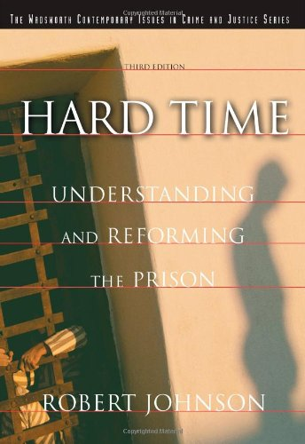 Hard Time: Understanding and Reforming the Prison...