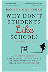 Why Don't Students Like School?: A Cognitive Scientist Answers Questions About How the Mind Works and What It Means for the Classroom Kindle Edition