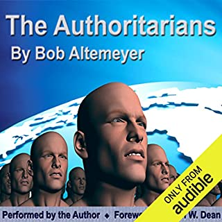 The Authoritarians                   By:                                                                                                                                 Bob Altemeyer                               Narrated by:                                                                                                                                 Bob Altemeyer                      Length: 9 hrs and 16 mins     244 ratings     Overall 4.5
