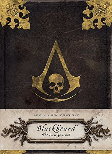 ASSASSIN'S CREED IV BLACK FLAG: Blackbeard: The Lost Journal (Insights Journals)