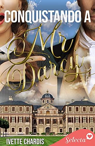 Conquistando a Mr. Darcy de Ivette Chardis