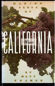Making Sense of California Wine (Making Sense Series) 0688104363 Book Cover