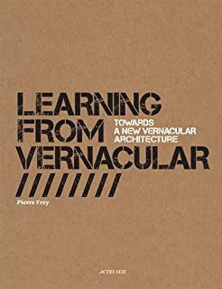 Learning from Vernacular:Towards a New Vernacular Architecture: Towards a New Vernacular Architecture