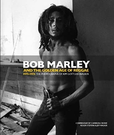 Bob Marley and the Golden Age of Reggae by Kim Gottlieb-Walker Jeff Walker Cameron Crowe(2010-11-02)