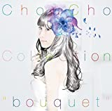 """ChouCho ColleCtion""""bouquet""""(通常盤)"""