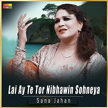 Lai Ay Te Tor Nibhawin Sohneya - Single