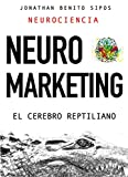 Neuromarketing: El cerebro reptiliano