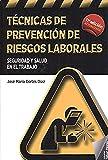 TECNICAS DE PREVENCION DE RIESGOS LABORALES (11ª ED.)