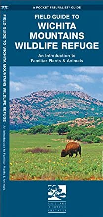 Wichita Mountains Wildlife Refuge, Field Guide to: An Introduction to Familiar Plants & Animals (Pocket Naturalist Guide Series) by James Kavanagh (2012-08-14)