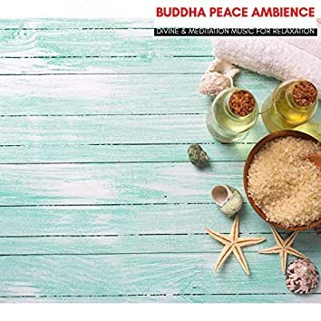 Buddha Peace Ambience - Divine & Meditation Music For Relaxation