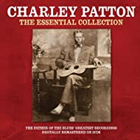 The Essential Collection - Charley Patton by Charley Patton (2013-08-13)
