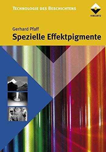Spezielle Effektpigmente: Grundlagen und Anwendungen (Farbe und Lack Edition)