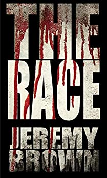 The Race: A Horror Novella by [Jeremy Brown]