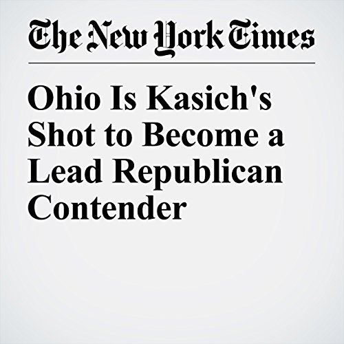 Ohio Is Kasich's Shot to Become a Lead Republican Contender cover art