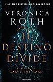 Il destino divide. Carve the mark