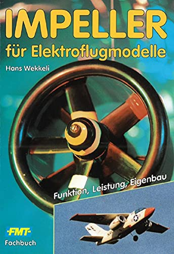 Impeller für Elektroflugmodelle: Funktion, Leistung, Eigenbau