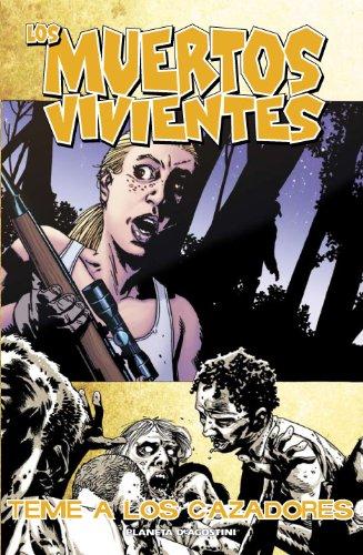 Los muertos vivientes nº 11/32: Teme a los cazadores (Los Muertos Vivientes (The Walking Dead Cómic))