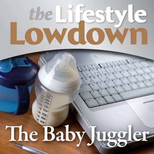 The Lifestyle Lowdown: The Baby Juggler cover art