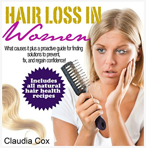 Hair Loss in Women: What causes it plus a proactive guide for finding solutions to prevent, fix, and regain confidence! (hair loss, natural hair care, female hair loss, hair loss in women)