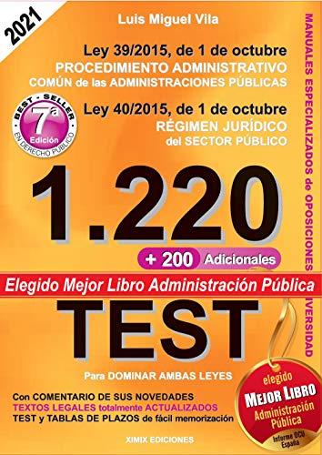 1220 Preguntas Tipo Test. Ley 39/2015 de Procedimiento Administrativo Común y Ley 40/2015 del Régimen Jurídico del Sector Público