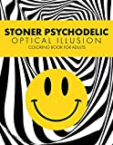 Stoner Psychodelic Optical Illusion Coloring Book for Adults: Amazing Geometric Patterns with Trippy Acid Smile, Relaxation with Stress Relieving Gift
