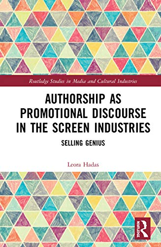 Compare Textbook Prices for Authorship as Promotional Discourse in the Screen Industries: Selling Genius Routledge Studies in Media and Cultural Industries 1 Edition ISBN 9780367356514 by Hadas, Leora