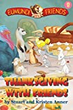 Eumundi and Friends: Thanksgiving With Friends: The Turkey, the Feast, the Pilgrims and the Mayflower (English Edition)