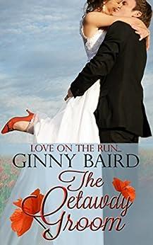 The Getaway Groom (Summer Grooms Series Book 4) by [Ginny Baird]