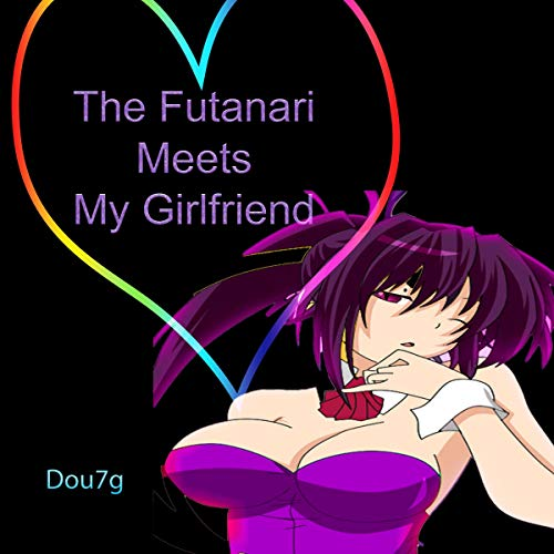 The Futanari Meets My Girlfriend audiobook cover art