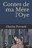Contes de ma Mère l'Oye - CreateSpace Independent Publishing Platform - 22/01/2017