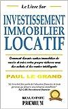 Le Livre Sur Investissement Immobilier Locatif: Comment Devenir Rentier Immobilier De Succès Et Créez Votre Propre Richesse Avec Des Achats Et Des Ventes Intelligents
